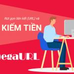 Hướng dẫn kiếm tiền với rút gọn link tại Megaurl.in