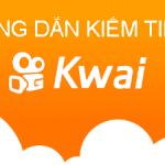 Kiếm tiền với app chia sẻ video kwai